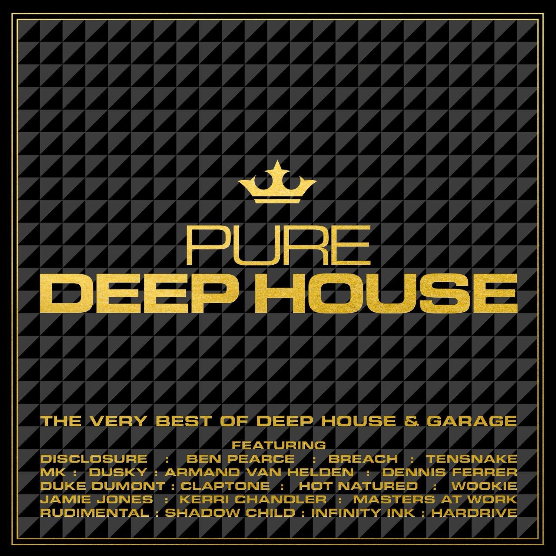 Pure Deep House The Very Best Deep House Garage Amazon
