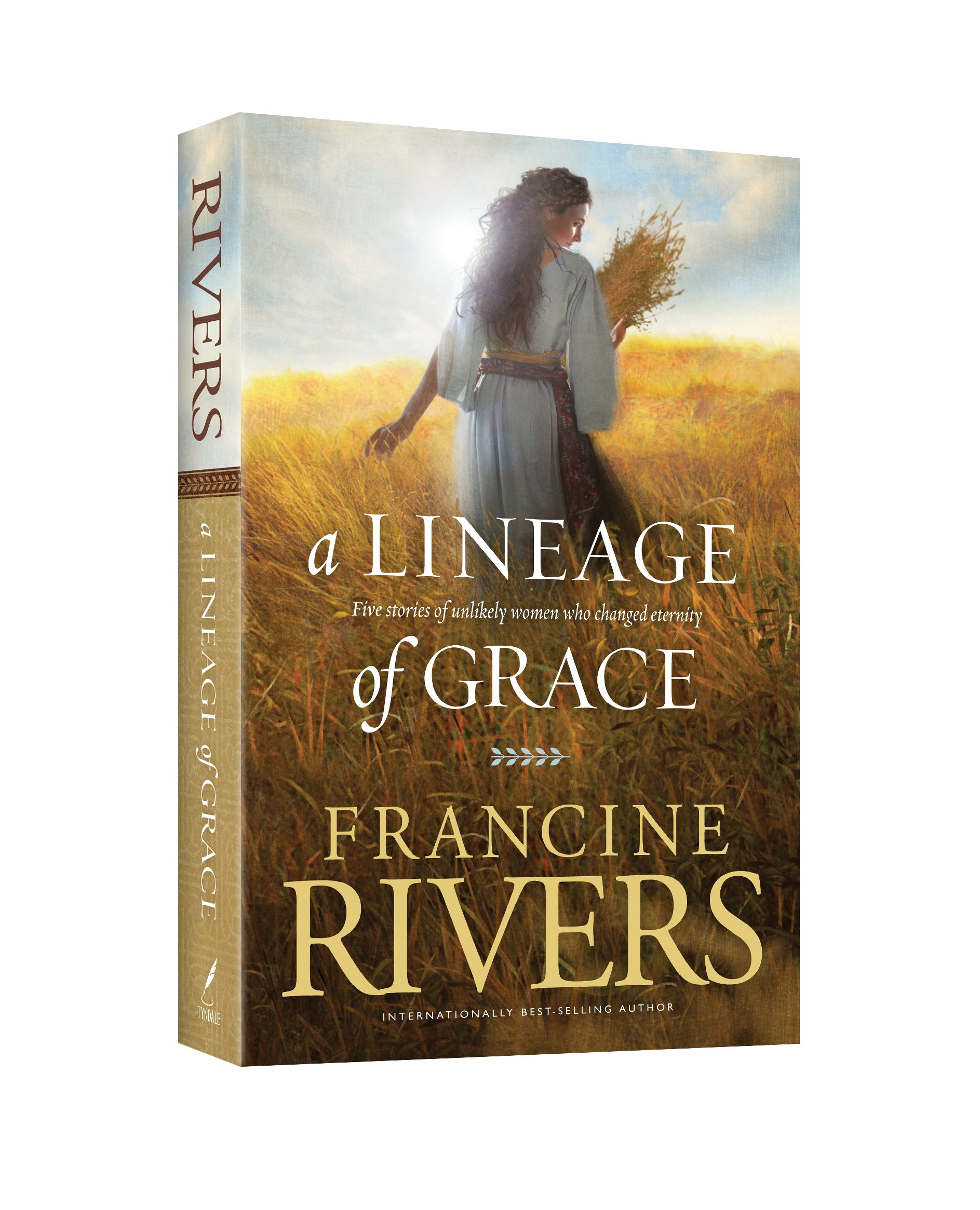 A Lineage Of Grace Five Stories Of Unlikely Women Who Changed