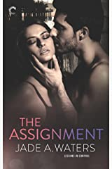 The Assignment (Lessons in Control Book 1) Kindle Edition