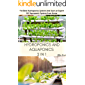HYDROPONICS and AQUAPONICS 2 In 1: The Best Hydroponics System and Start an Expert DIY Aquaponic System from Home