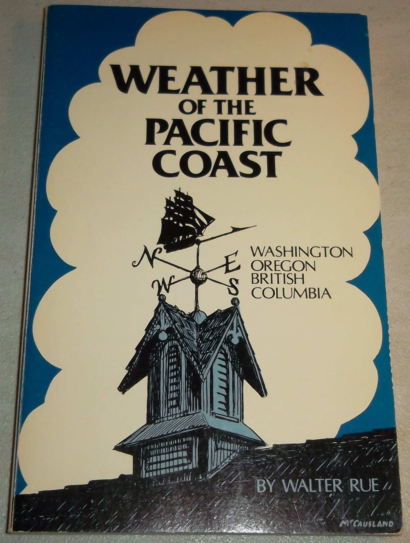 Weather of the Pacific coast: Washington, Oregon, British Columbia, Rue, Walter