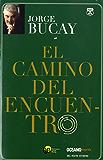 El camino del encuentro (Versión Hispanoamericana) (Biblioteca Jorge Bucay.Hojas de Ruta)