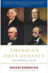 America's First Dynasty: The Adamses, 1735-1918 Kindle Edition