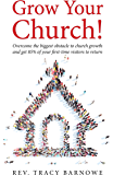 Grow Your Church: Overcome the biggest obstacle to church growth  and get 85% of your first-time visitors to return