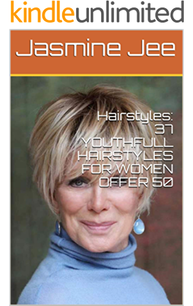 Trend Hairstyles Older Women 100 Youthfull Hairstyles For Women Offer 50 Kindle Edition By Jee Jasmine Crafts Hobbies Home Kindle Ebooks Amazon Com