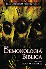 The Demonologia Biblica (TRES LIBORUM PROHIBITORUM Book 1) Kindle Edition