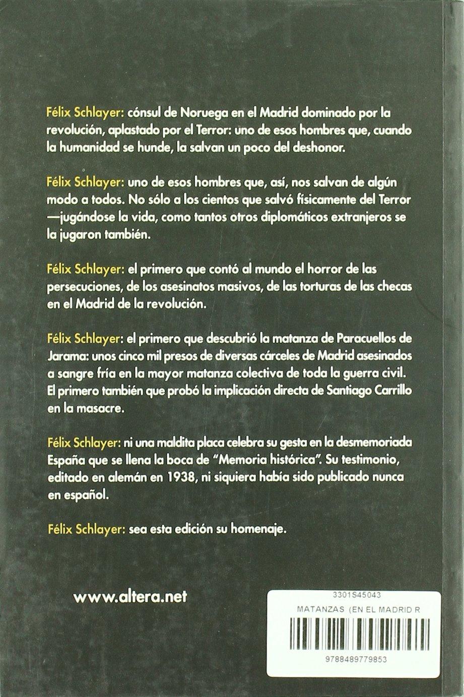 Matanzas En El Madrid Republicano: Amazon.es: Schlayer, Félix: Libros