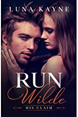 Run Wilde: His Claim Kindle Edition