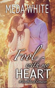 Fool With My Heart: A Southland Romance