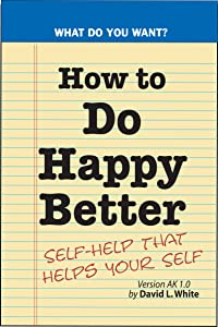 How to Do Happy Better: Getting Down to Business