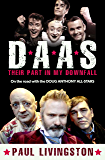 D.A.A.S.: Their Part in My Downfall: On the road with the Doug Anthony All-Stars