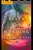 Black Sky Morning (Mind + Machine Book 3)