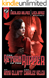The Return of the Ripper: A Sherlock Holmes and Lucy James Mystery (The Sherlock Holmes and Lucy James Mysteries Book 7)