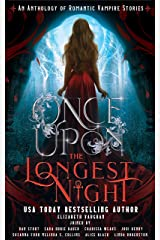 Once Upon the Longest Night: A Collection of Romantic Vampire Stories Kindle Edition