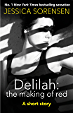 Delilah: The Making of Red: A short story (Nova Series)