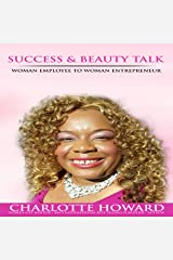 Success and Beauty Talk: Woman Employee to Woman Entrepreneur Audible Audiobook