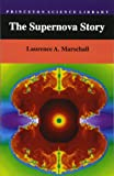 The Supernova Story (Princeton Science Library)