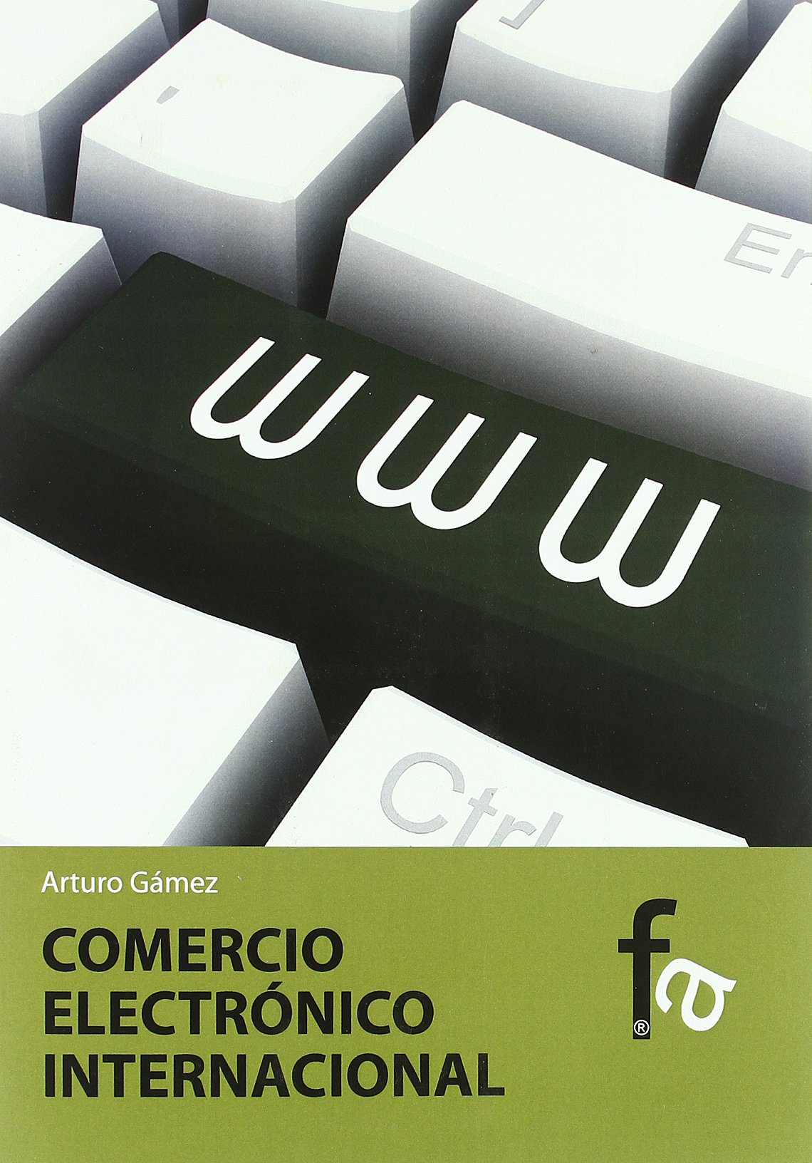 El comercio electronico internacional / International E-Commerce: Las Webs que consiguen exportar / Export Web Sites (Spanish Edition)
