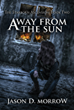 Away From The Sun (The Starborn Ascension Book 2) (English Edition)
