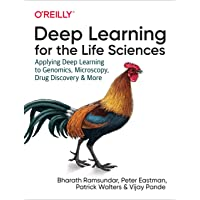 Deep Learning for the Life Sciences: Applying Deep Learning to Genomics, Microscopy...