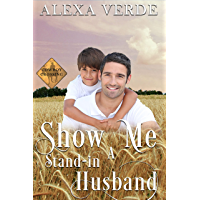 Show Me a Stand-in Husband: Small-Town Single-Father Cowboy Romance (Cowboy Crossing Romances Book 9)