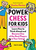 Power Chess For Kids: Learn How To Think Ahead