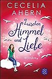 Zwischen Himmel und Liebe: Roman (German Edition)