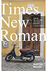 Times New Roman: How We Quit Our Jobs, Gave Away Our Stuff & Moved to Italy Kindle Edition