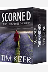 Scorned---Three Suspense Thrillers Kindle Edition