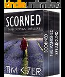 Scorned---Three Suspense Thrillers