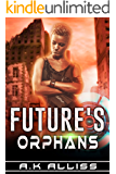 Future's Orphans (Ouroboros Cycle Book 2)
