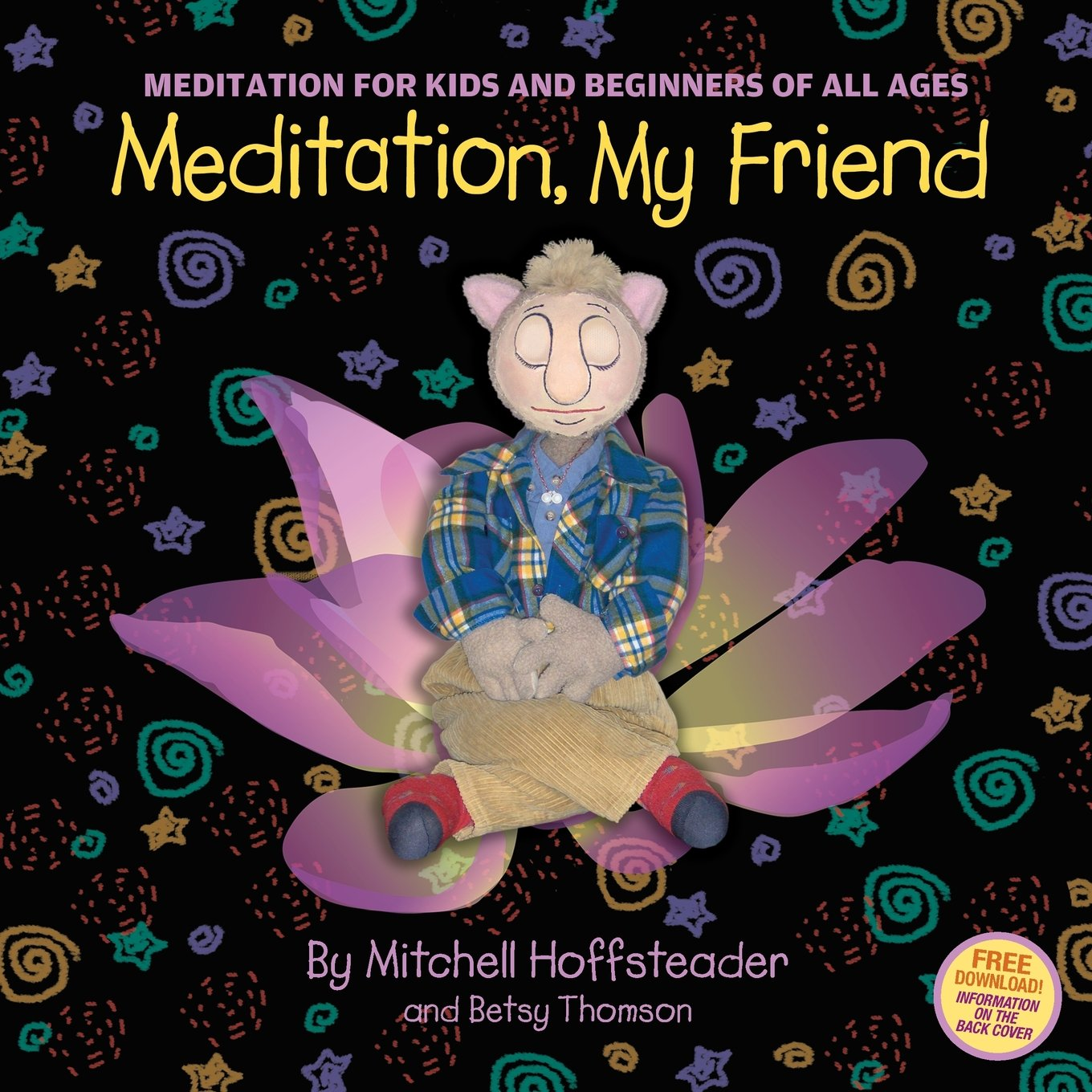 Meditation, My Friend: Meditation for Kids and Beginners of all Ages