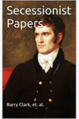 Annotated Secessionist Papers Kindle Edition