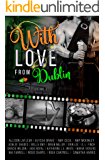 With Love From Dublin: Volume 3 (Voyages of the Heart)