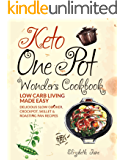 Keto One Pot Wonders Cookbook - Low Carb Living Made Easy: Delicious Slow Cooker, Crockpot, Skillet & Roasting Pan Recipes (Elizabeth Jane Cookbook 9) (English Edition)
