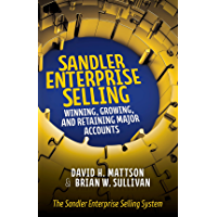 Sandler Enterprise Selling:  Winning, Growing, and Retaining Major Accounts