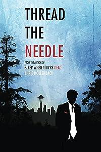 Thread the Needle (A Casey Thread Novel)