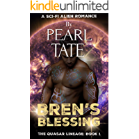 Bren's Blessing - A Sci-Fi Alien Romance: The Quasar Lineage Book 1 (English Edition)