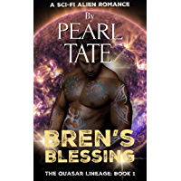 Bren's Blessing - A Sci-Fi Alien Romance: The Quasar Lineage Book 1 (English Edition)