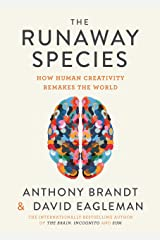 The Runaway Species: How Human Creativity Remakes the World Kindle Edition