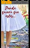 Donde quiera que estés... (Spanish Edition)