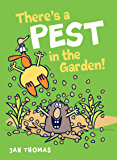 There's a Pest in the Garden! (The Giggle Gang)