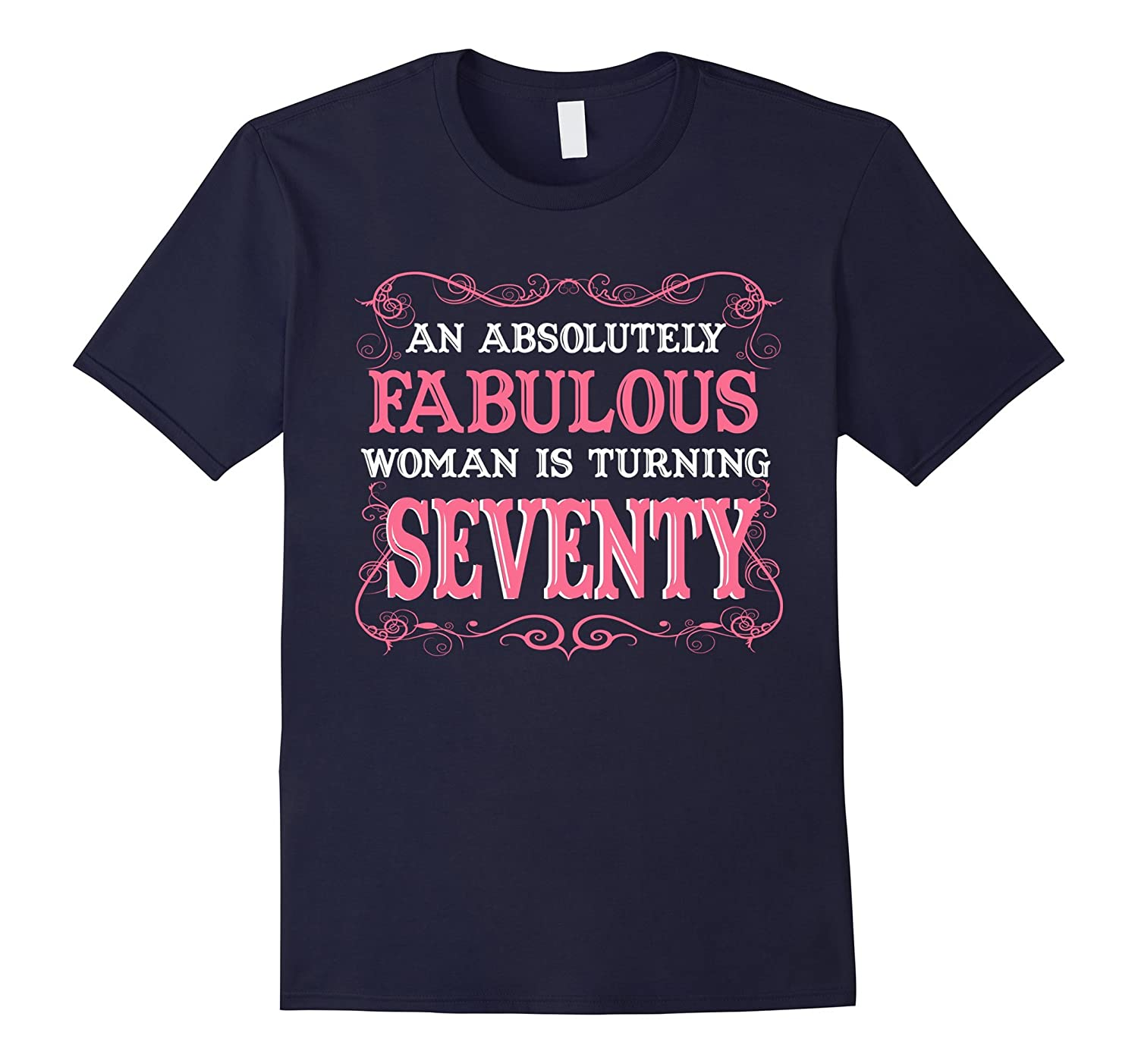 An Absolutely Fabulous Woman Is Turning Seventy - 1947 Shirt-TH