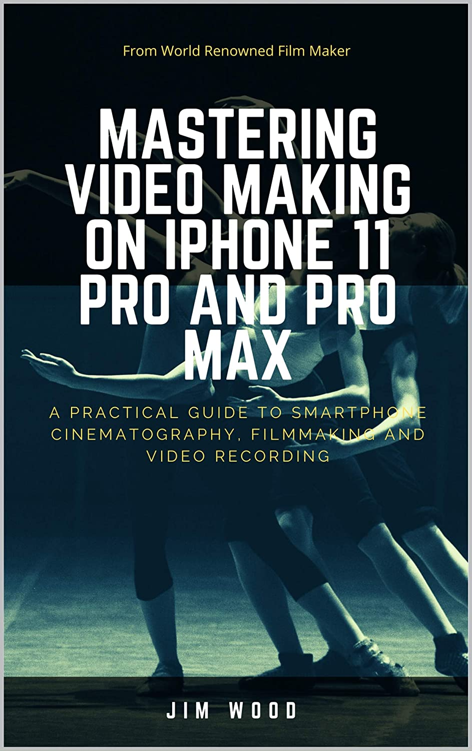 Mastering Video Making on iPhone 11 Pro and Pro Max: A Practical ...