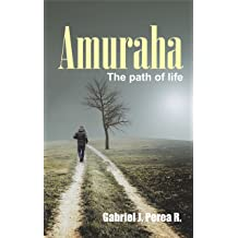 Amuraha: The path of life Jan 10, 2016