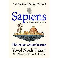 Sapiens A Graphic History, Volume 2: The Pillars of Civilization