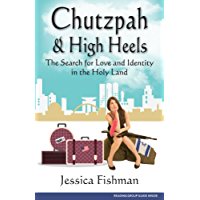 Chutzpah & High Heels: The Search for Love and Identity in the Holy Land (English Edition)