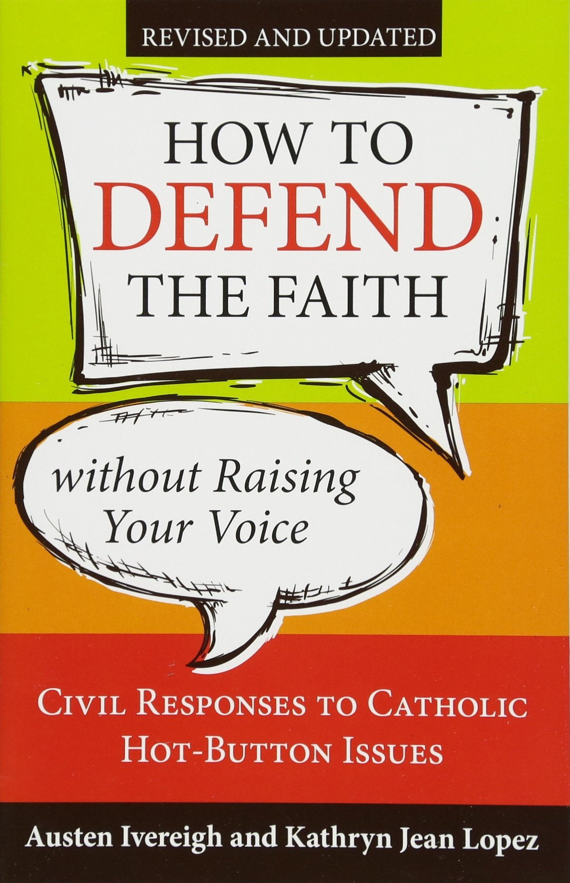 Download How to Defend the Faith Without Raising Your Voice: Civil Responses to Catholic Hot Button Issues, Revised and Updated pdf epub
