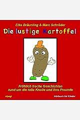 Die lustige Kartoffel. Fröhlich freche Geschichten und Melodien rund um die tolle Knolle und ihre Freunde