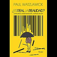 ¿Es real la realidad?: Confusión, desinformación, comunicación